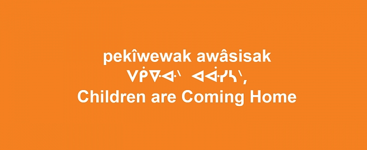 orange background with white text reading the following: pekîwewak awâsisak Children are Coming Home