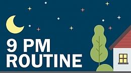 9 PM Routine
