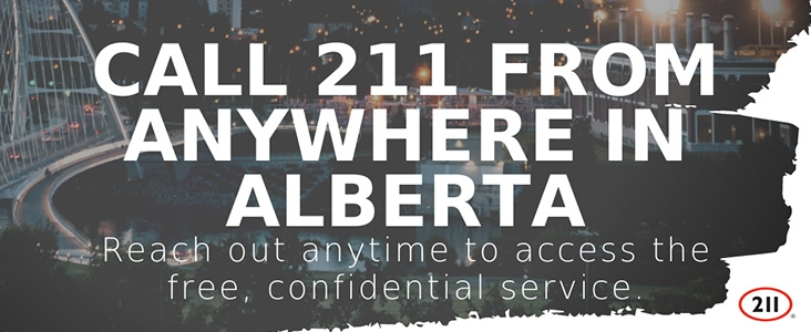 Call 211 from anywhere in Alberta - Reach out anytime to access the free confidential service